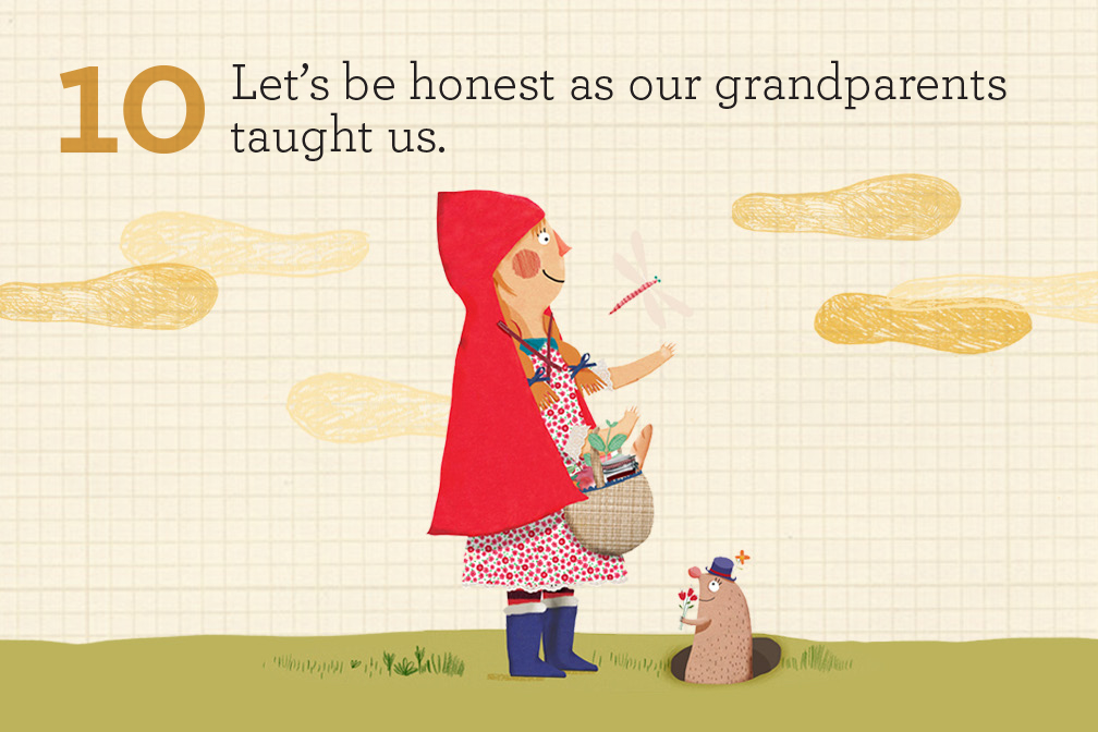 Let's be honest as our grandparents taught us.