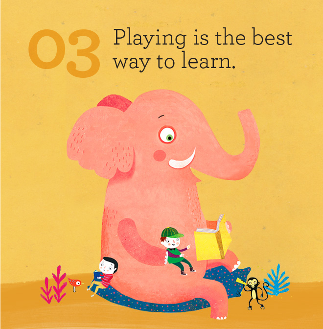 Playing is the best way to learn.