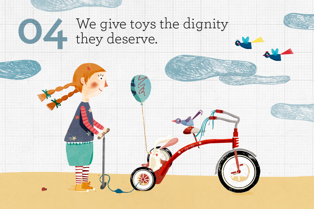 We give toys the dignity they deserve.