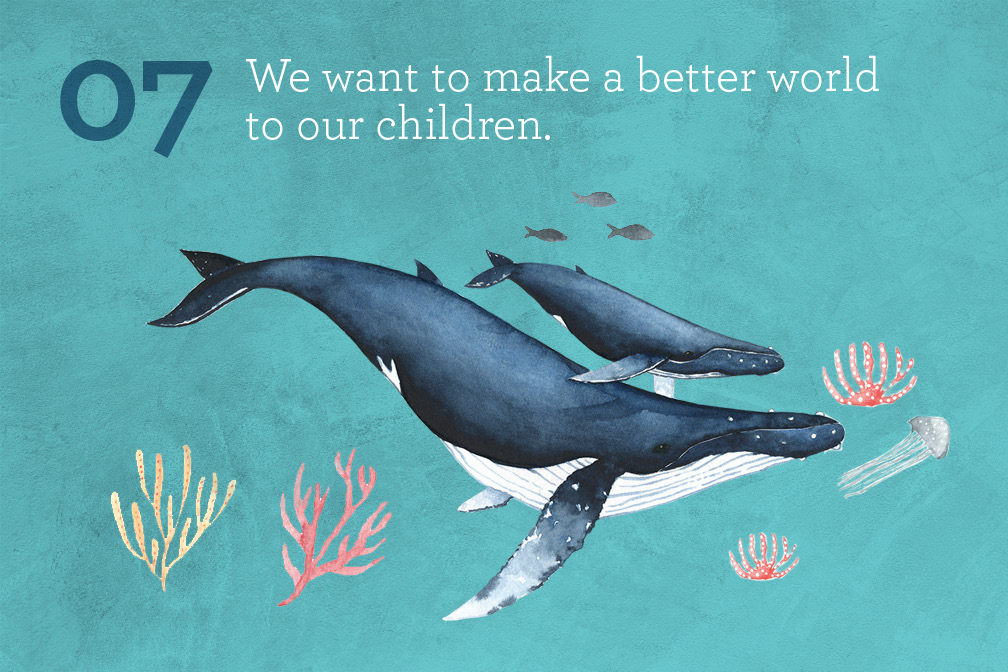 We want to make a better world for our children.