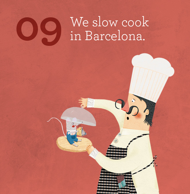 We slow cook in Barcelona.